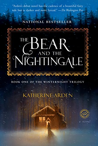The Bear and the Nightingale: A Novel (Winternight Trilogy)