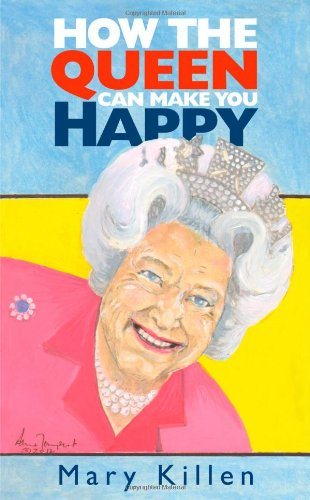 Download How the Queen Can Make You Happy pdf epub