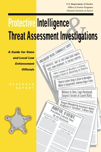 Read Online Protective Intelligence and Threat Assessment Investigations: A Guide for State and Local Law Enforcement Officials pdf