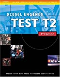 img - for ASE Medium/Heavy Duty Truck Test Prep Manuals, 3E T2: Diesel Engines (ASE Test Prep for Medium/Heavy Duty Truck: Diesel Engine Test T2) book / textbook / text book