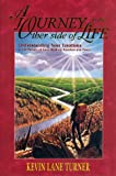 A Journey to the Other Side of Life, Kevin Lane Turner, 1886122733