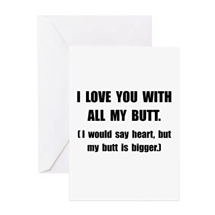 Amazon Cafepress Love You With Butt Greeting Card Note
