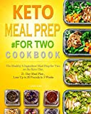 Keto Meal Prep #for Two Cookbook: The Healthy 5-Ingredient Meal Prep for Two on the Keto Diet. 21- Day Meal Plan , Lose Up to 20 Pounds in 3 Weeks