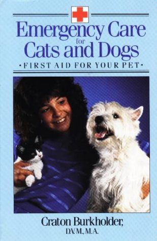 Emergency Care for Cats and Dogs: First Aid for Your Pet