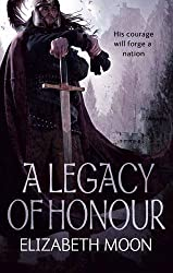 A Legacy of Honour: The Omnibus Edition by Moon, Elizabeth 1st (first) Thus Edition (2010)