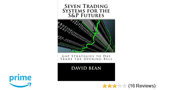 Seven Trading Systems for the S&P Futures: Gap Strategies to ...