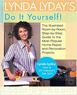 Lynda lydays do it yourself the illustrated step by step guide lynda lydays do it yourself the illustrated step by step guide to the most popular home renovation andrepair projects lynda lyday amazon books solutioingenieria Gallery