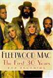 img - for Fleetwood Mac: The First 30 Years book / textbook / text book
