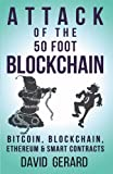 img - for Attack of the 50 Foot Blockchain: Bitcoin, Blockchain, Ethereum & Smart Contracts book / textbook / text book