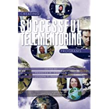 Creating Successful Telementoring Programs (Perspectives in Mentoring)