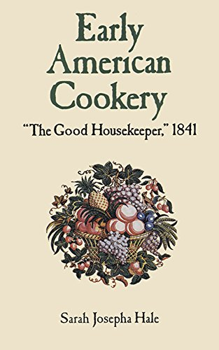 "Early American Cookery: ""The Good Housekeeper,"" 1841"