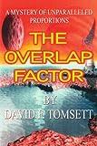 The Overlap Factor, David F. Tomsett, 1425902170
