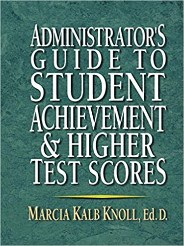 Administrator's Guide to Student Achvmnt: Marcia Kalb Knoll
