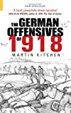 The German Offensives Of 1918, Martin Kitchen, 0752435272