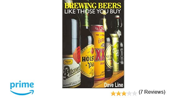Brewing beers like those you buy amateur winemaker amateur brewing beers like those you buy amateur winemaker amateur winemaker dave line david line 9781854861252 amazon books fandeluxe Images