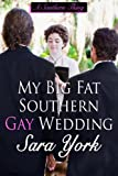 My Big Fat Southern Gay Wedding (A Southern Thing Book 3)