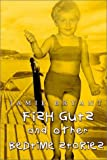 Fish Guts and Other Bedtime Stories, Jamie Bryant, 1403367485
