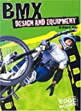 img - for BMX Design and Equipment (BMX Extreme) book / textbook / text book
