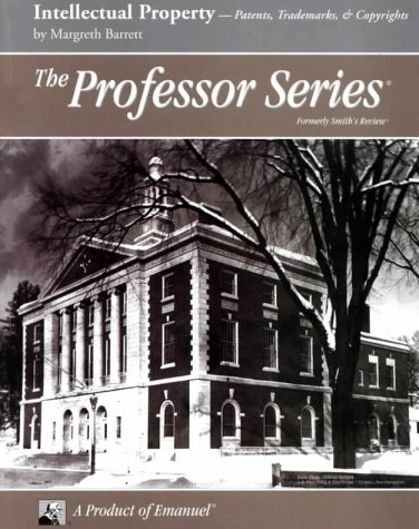 The Professor Series: (formerly Smith's Review): Intellectual Property - Patents, Trademarks & Copyrights