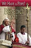 We Have a Pope! Benedict XVI, D.Min., Matthew E Bunson, 1592761801