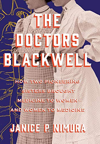 Book Cover: The Doctors Blackwell: How Two Pioneering Sisters Brought Medicine to Women and Women to Medicine