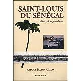 Saint-Louis du Sénégal d'Hier à Aujourd'hui