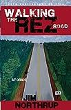 Walking the Rez Road, Jim Northrup, 1555919774