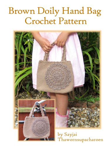 Brown Doily Bag Crochet Pattern Kj Bags Book 1 Kindle Edition