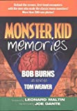 Monster Kid Memories: Behind-The-Scenes, First-Hand Encounters With The Men Who Made The Classic Movie Monsters!