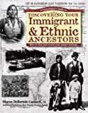 A Genealogist's Guide to Discovering Your Immigrant and Ethnic Ancestors, Sharon DeBartolo Carmack, 1558705244