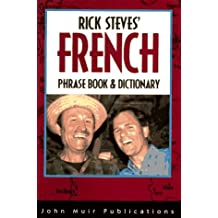 Rick Steves' French Phrase Book And Dictionary: Third Edition