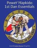 Power Hapkido - 1st Dan Essentials, Myung Yong Kim and Jung Kim, 1483946231