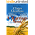 A Marriage West (A Mail Order Romance Novel) (3) (Emma & Samuel) (A Mail Order Romance series)