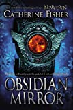 Obsidian Mirror, Catherine Fisher, 0142426776