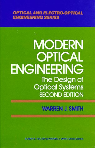 Modern Optical Engineering: The Design of Optical Systems (Optical and Electro-Optical Engineering - Modern Design Shop Optical