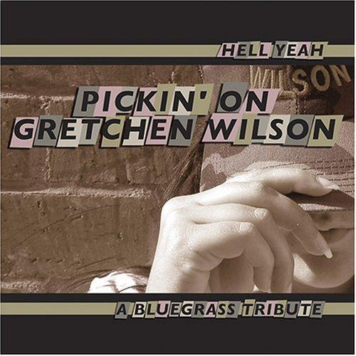 Hell Yeah: Pickin on Gretchen Wilson (Hell Yeah Cd)