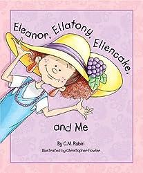 Eleanor, Ellatony, Ellencake, and Me