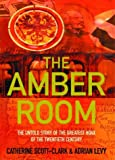 img - for The Amber Room: The Controversial Truth About the Greatest Hoax of the Twentieth Century book / textbook / text book