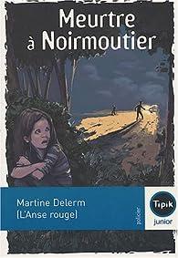 Meurtre à Noirmoutier (L'Anse rouge) par Martine Delerm