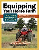 Equipping Your Horse Farm, Cherry Hill and Richard Klimesh, 1580178448