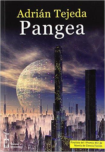 Pangea Spanish Paperback 2015 By ADRIAN TEJEDA