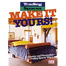 Trading Spaces Make it Yours!