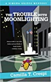 The Trouble with Moonlighting, Camilla T. Crespi, 0595288383