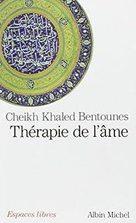 Thérapie de l'âme par Khaled Bentounès