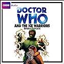 Doctor Who and the Ice Warriors Hörbuch von Brian Hayles Gesprochen von: Frazer Hines