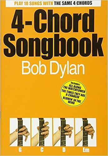 Bob Dylan 4-chord Songbook (4 Chord Songbook): DYLAN B ...