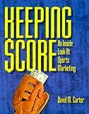 Keeping Score, David M. Carter, 1555713777