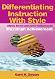 img - for Differentiating Instruction With Style: Aligning Teacher and Learner Intelligences for Maximum Achievement book / textbook / text book