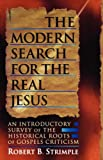 img - for The Modern Search for the Real Jesus: An Introductory Survey of the Historical Roots of Gospel Criticism book / textbook / text book