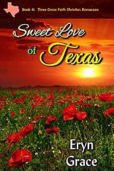 Sweet Love of Texas (Three Cross Faith Book 4) by [Grace, Eryn]